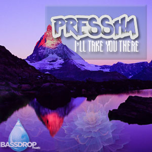 PRESSHA - I'LL TAKE YOU THERE **BDM FREEBIE!**