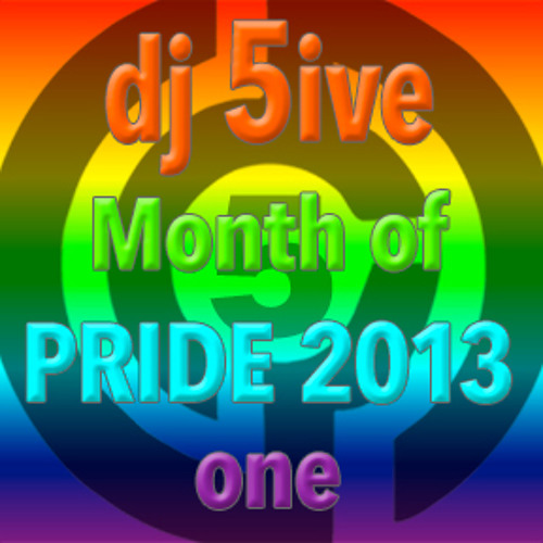 dj 5ive Month of PRIDE 2013 one