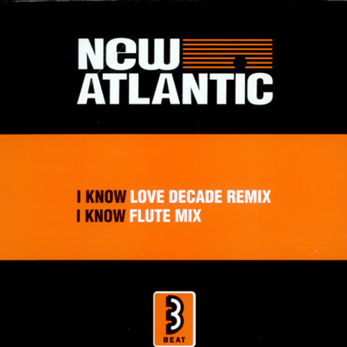 New Atlantic - I Know (Boy Raver End Of Night Private Edit)