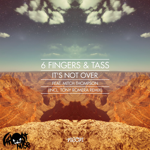 6 Fingers & Tass - It's Not Over feat. Mitch Thompson (Ghost Noise Remix) ON BEATPORT 21.06.13