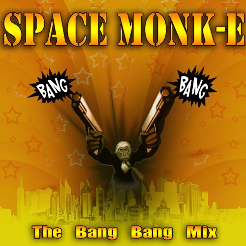 Space Monk-E_The Bang Bang Mixxx