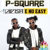 p square ( E No Easy ) remix