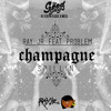 Ray Jr. ft. Problem - Champagne Spillin (The Good Guys Exclusive)