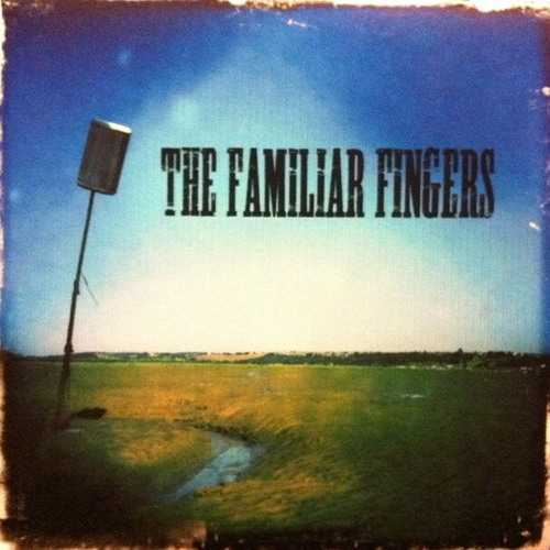 The Familiar fingers - Agents of change