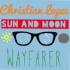 Sun and Moon Wayfarer - Above and Beyond/Audien (Christian Lopez Bootleg)
