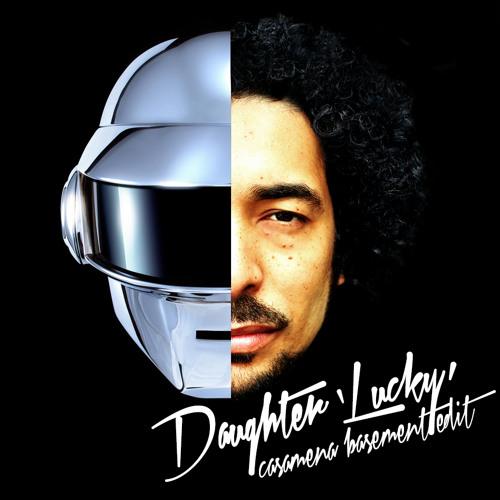 """Daughter """"Lucky"""" (Daft Punk Cover) (CASAMENA Basement Edit)"""