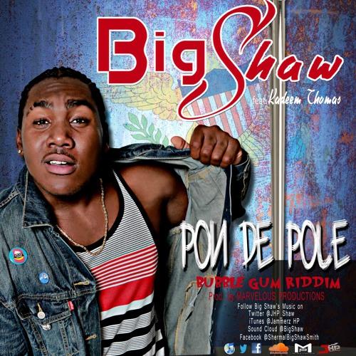 Pon De Pole BigShaw ft. Kadeem Thomas