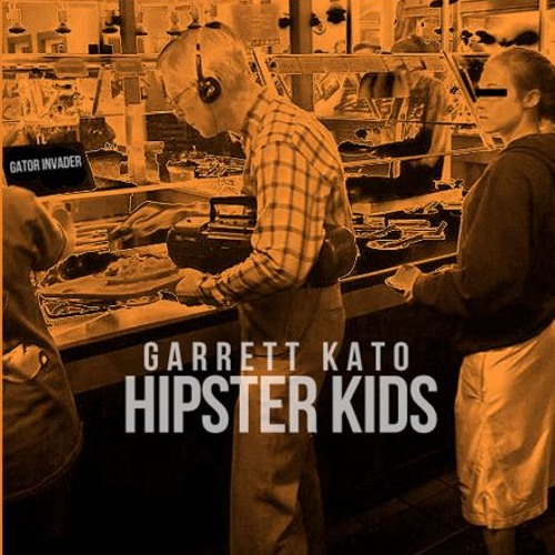 GARRETT KATO - Hipster Kids