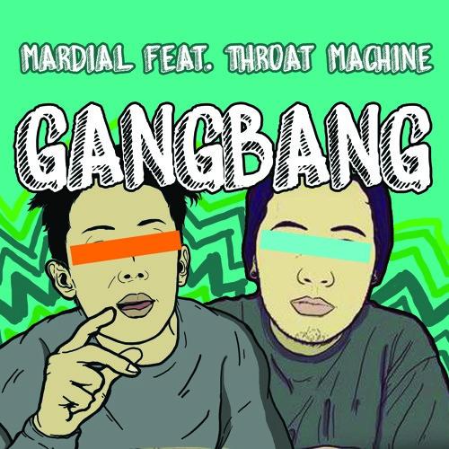 GANGBANG (MARDIAL FEAT. THROAT MACHINE) (ORIGINAL MIX)