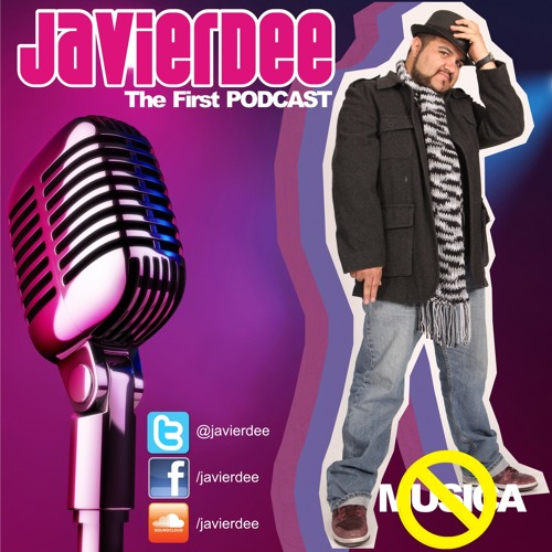 Javier Dee - My First Podcast (Original Mix) Listen, Share & Download!