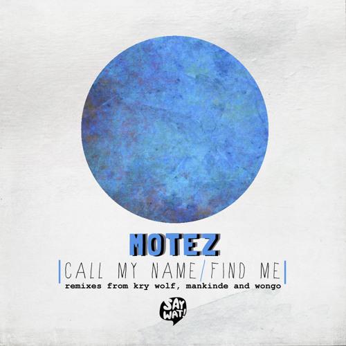 Motez - Call My Name (Original Mix) [Say Wat Records]