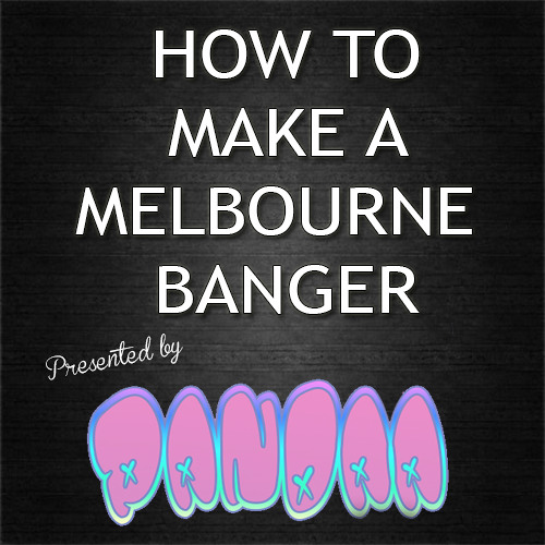 How To Make A Melbourne Banger [DL In The Description]