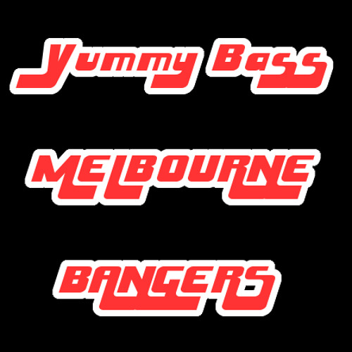 Yummy Bass Melbourne Bangers