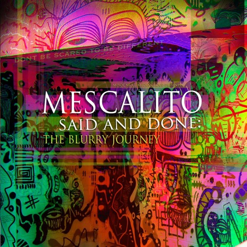 Mescalito- Just Another Day feat. Raptel (prod. by J. Cue)- Said and Done: The Blurry Journey