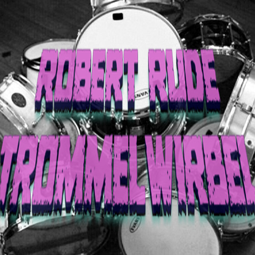 Robert Rude - Trommelwirbel [CLICK BUY FOR FREE DOWNLOAD]