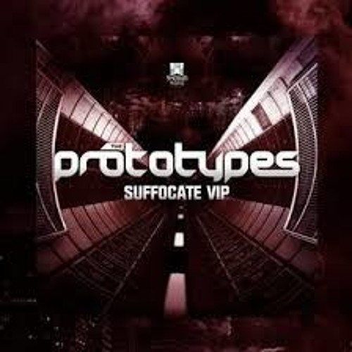 The Prototypes Feat Laura Vane - Suffocate VIP