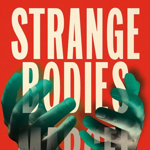 Strange Bodies by Marcel Theroux (Extract 1 of 2)