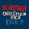 Grandtheft & Christian Rich - Deep (Preview) OUT NOW!
