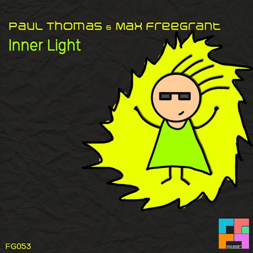 Paul Thomas & Max Freegrant - Inner Light (Original Mix) - Freegrant Music