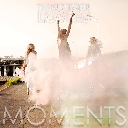 The Supermen Lovers-Moments