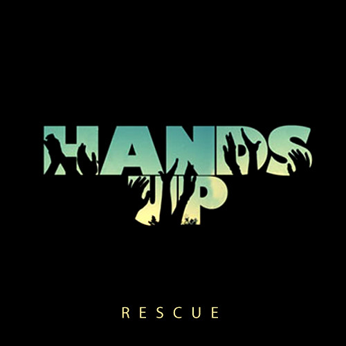 Rescue - Hands Up