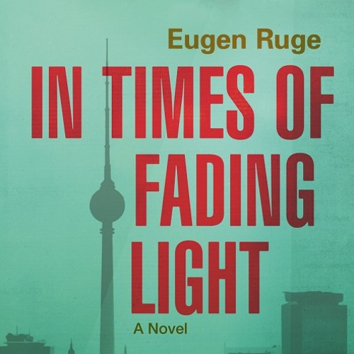 Eugen Ruge: In Times of Fading Light