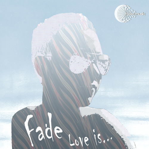 Fade - Late Night Blues (Faded Music 006) - Released 17.06.2013
