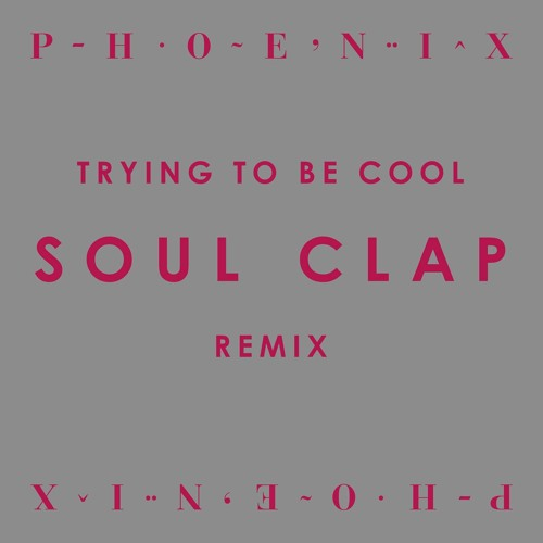 Trying To Be Cool - Soul Clap Remix