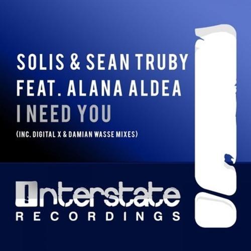 I Need You (Original Mix) - Solis & Sean Truby feat Alana Aldea