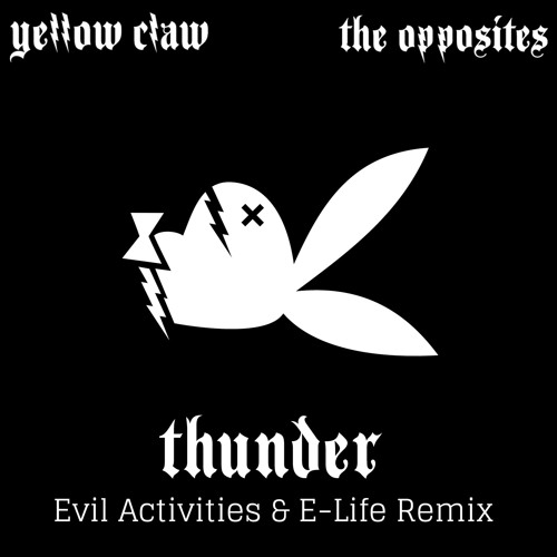 The Opposites & Yellow Claw - Thunder (Evil Activities & E-Life remix)