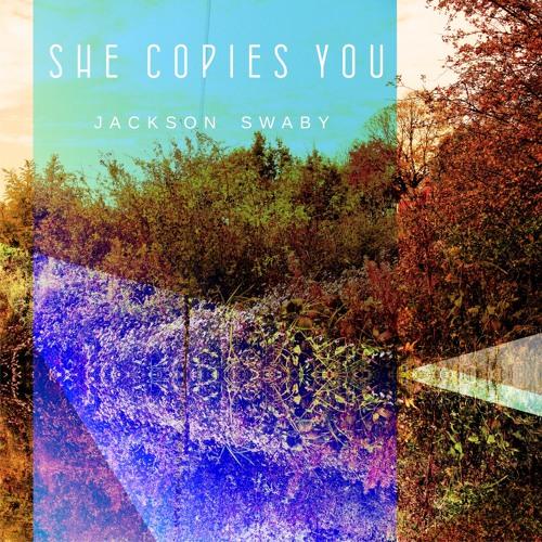 She Copies you