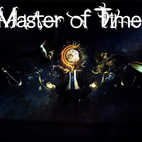 Master of Time - TBA (No mastering)