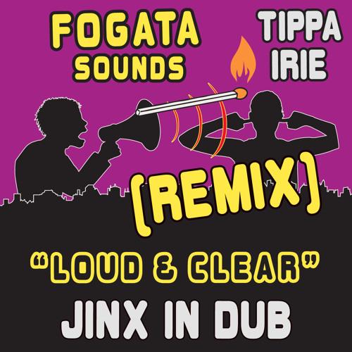 Fogata Sounds ft. Tippa Irie - Loud & Clear (Jinx in Dub rmx)