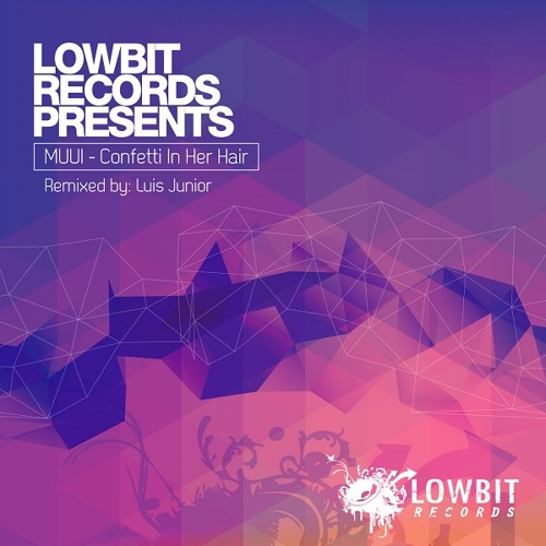 Muui - Confetti In Her Hair (Luis Junior Remix) - Lowbit - 17.06.2013