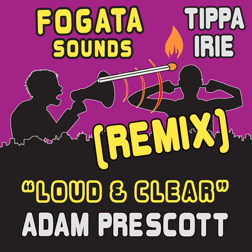 Fogata Sounds & Tippa Irie - Loud & Clear (Adam Precott Remix)