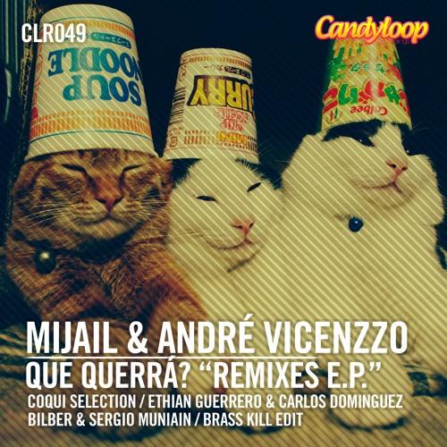 Mijail & Andre Vicenzzo - Que Querra ( Bilber & Sergio Muniain Remix )