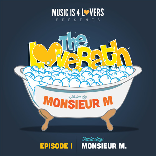 The LoveBath I featuring Monsieur M. [Musicis4Lovers.com]