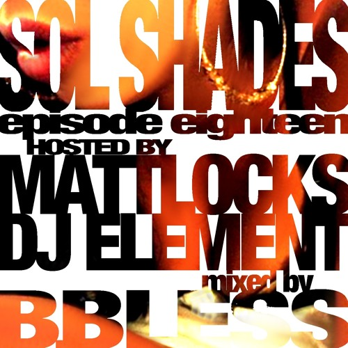 Sol Shades Show #18 with DJ B.Bless