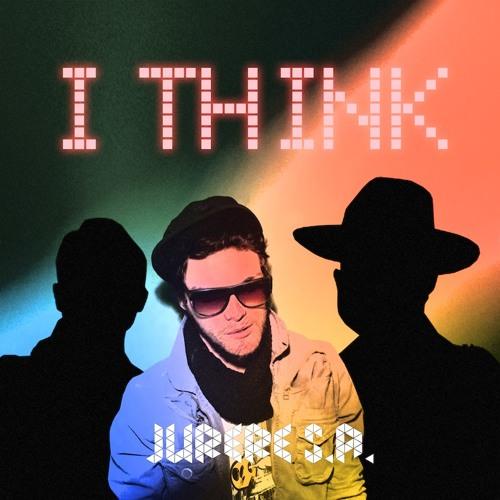 I Think - JURERÊ S.A. feat. FRITSCH