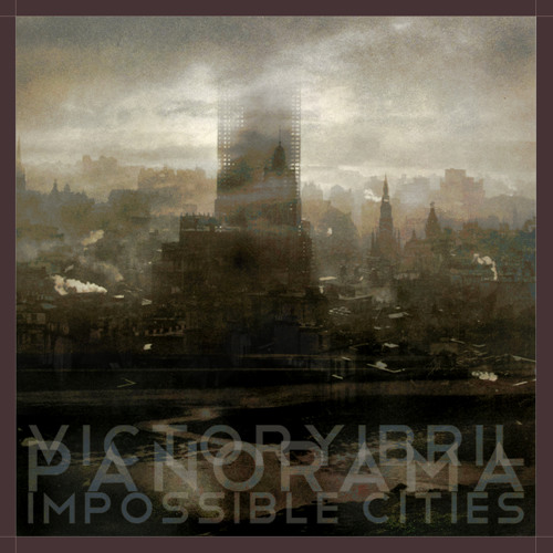 VictorYibril - Impossible Cities  [Panorama] (Full Version)
