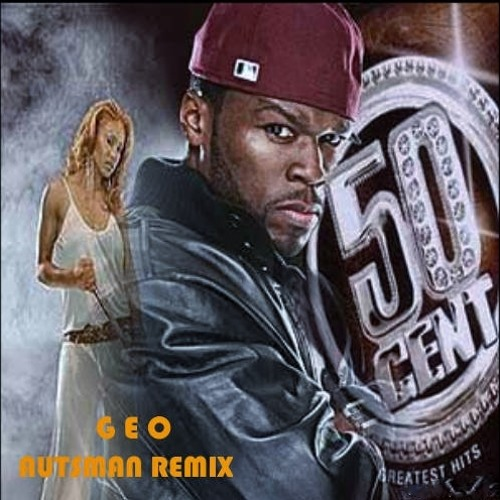 50 Cent Candy Shop ( Geo Autsman Bootleg )