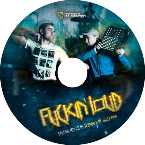 Tensor & Re-Direction - Fuckin' Loud Releaseparty [FREE MIX CD]