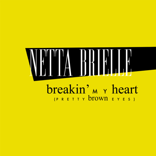 Netta Brielle - Breakin' My Heart (Pretty Brown Eyes)