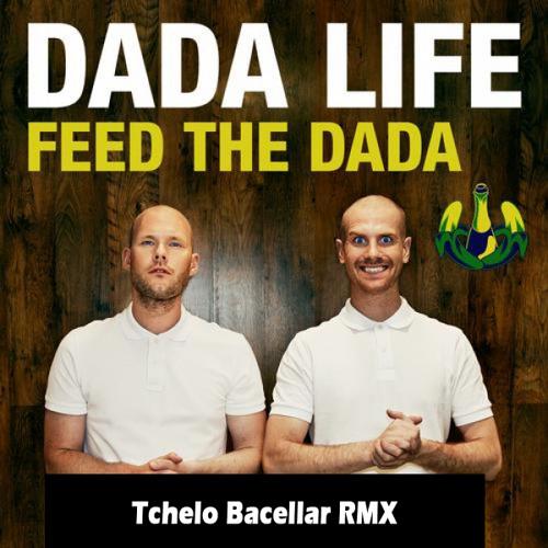 Dada Life - Feed The Dada (TcheloBacellarRMX)