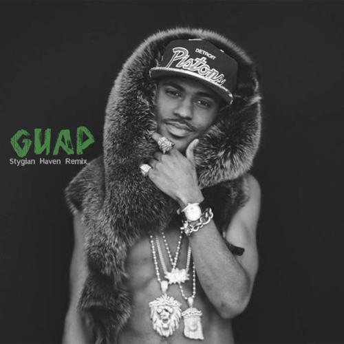 @BigSean - #Guap (Stygian Haven Remix)