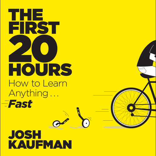 FIRST 20 HOURS - How do you learn complex technical skills?