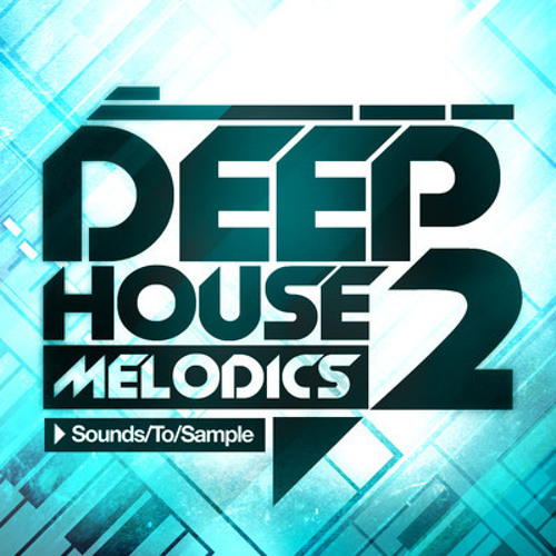 Scarica deep house melodics 2 sample pack demo sounds for Classic house sample pack