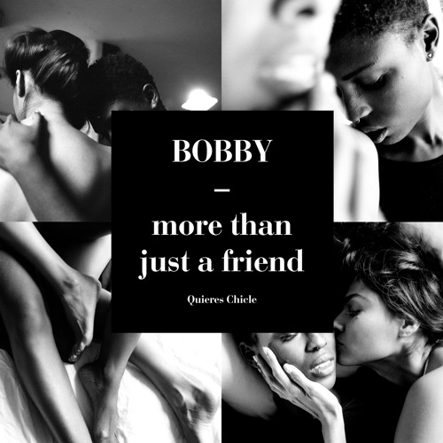 "BOBBY ""More than just a friend"""