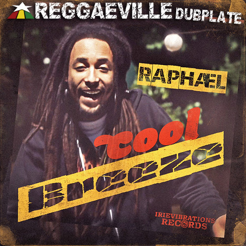 Raphael - Cool Breeze [Reggaeville Dubplate 2013]