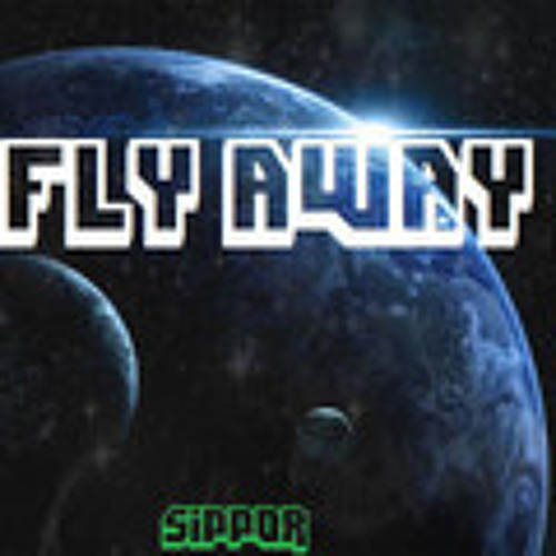 Fly Away by Sippor